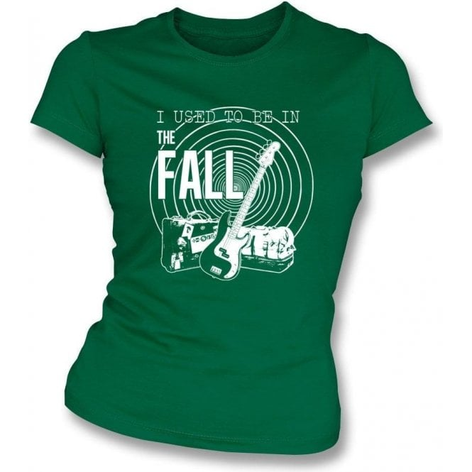I Used To Be In The Fall Womens Slim Fit T-Shirt