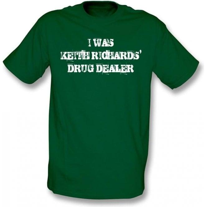 I Was Keith Richards' Drug Dealer T-Shirt