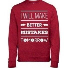 I Will Make Better Mistakes Tomorrow Sweatshirt