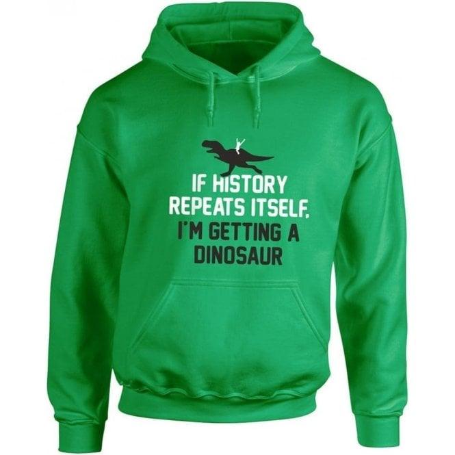 If History Repeats Itself... Hooded Sweatshirt