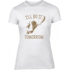 I'll Do It Tomorrow Womens Slim Fit T-Shirt