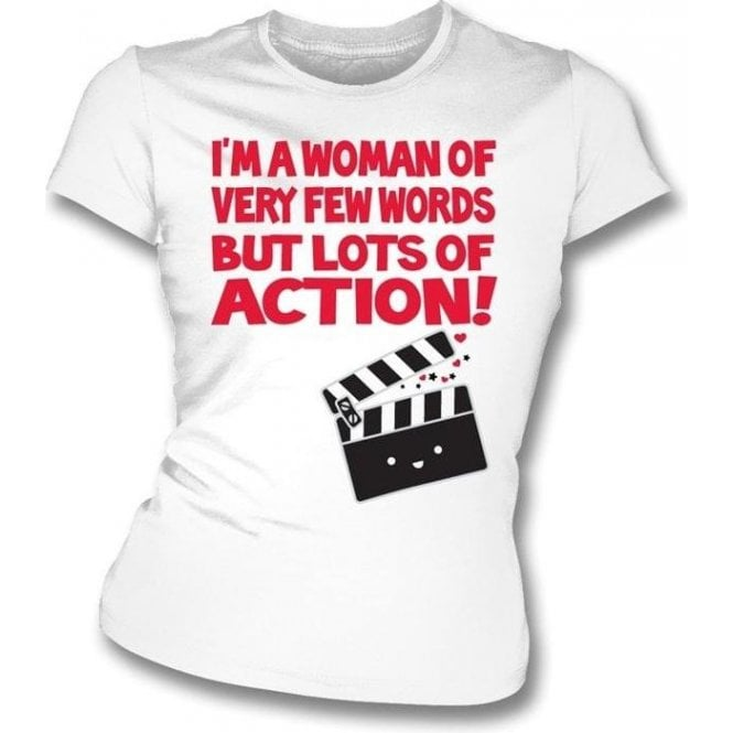 I'm A Woman Of Very Few Words Girl's Slim-Fit T-shirt