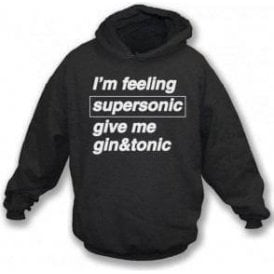 I'm Feeling Supersonic (Inspired By Oasis) Hooded Sweatshirt
