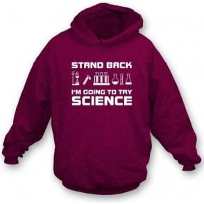 I'm Going To Try Science Kids Hooded Sweatshirt