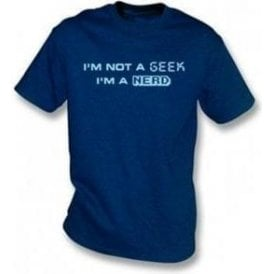 I'm not a Geek I'm a Nerd Children's T-shirt