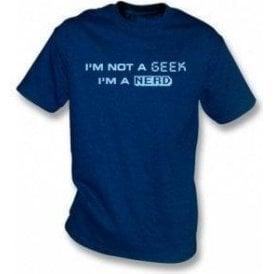 I'm not a geek I'm a nerd T-shirt