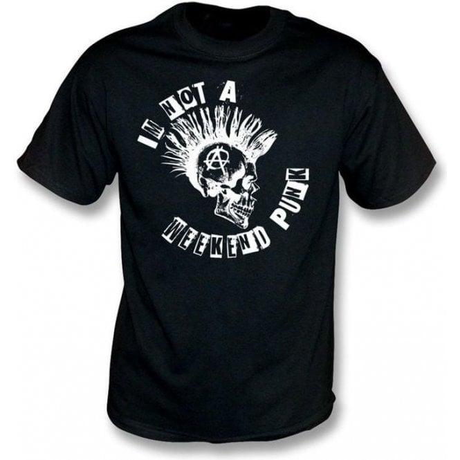 I'm Not a Weekend Punk T-shirt
