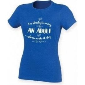 I'm Slowly Becoming An Adult Womens Slim Fit T-Shirt