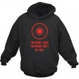'I'm Sorry, Dave' (Inspired by 2001: A Space Odyssey) Movie Slogan Hooded Sweatshirt