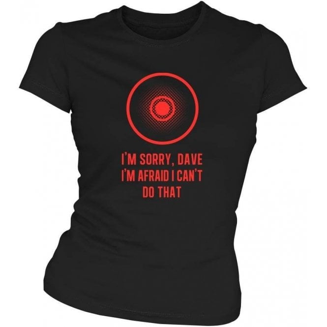 'I'm Sorry, Dave' (Inspired by 2001: A Space Odyssey) Movie Slogan Slim Fit T-shirt