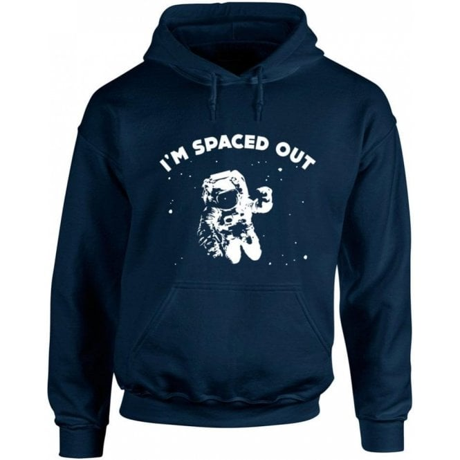 I'm Spaced Out Hooded Sweatshirt