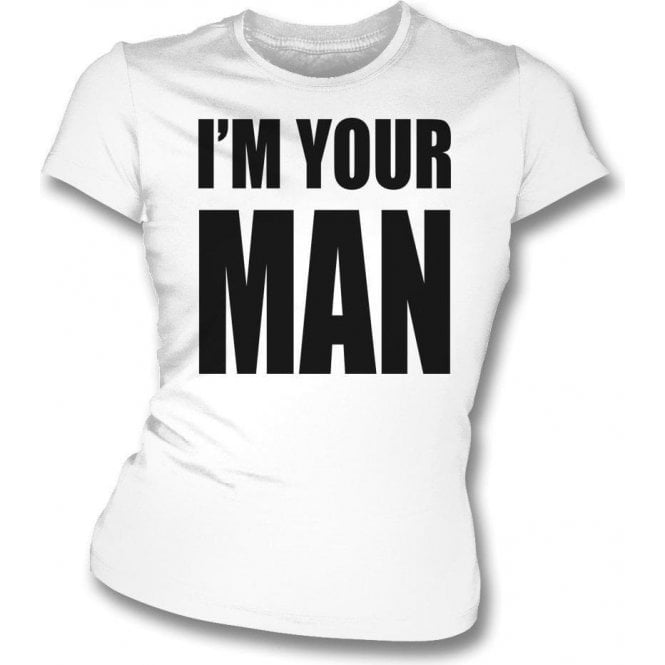 I'm Your Man (Inspired By Wham!) Womens Slim Fit T-Shirt