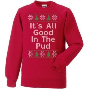 It's All Good In The Pud Sweatshirt