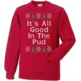 It's All Good In The Pud Christmas Jumper