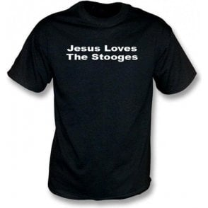 Jesus Loves Stooges T-shirt