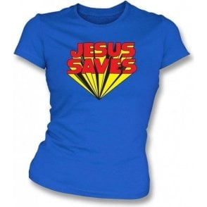 Jesus Saves (As Worn By Keith Moon, The Who) Womens Slim Fit T-Shirt