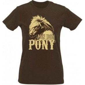 Jon Bon Pony Womens Slim Fit T-Shirt
