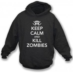 Keep Calm and Kill Zombies Hooded Sweatshirt