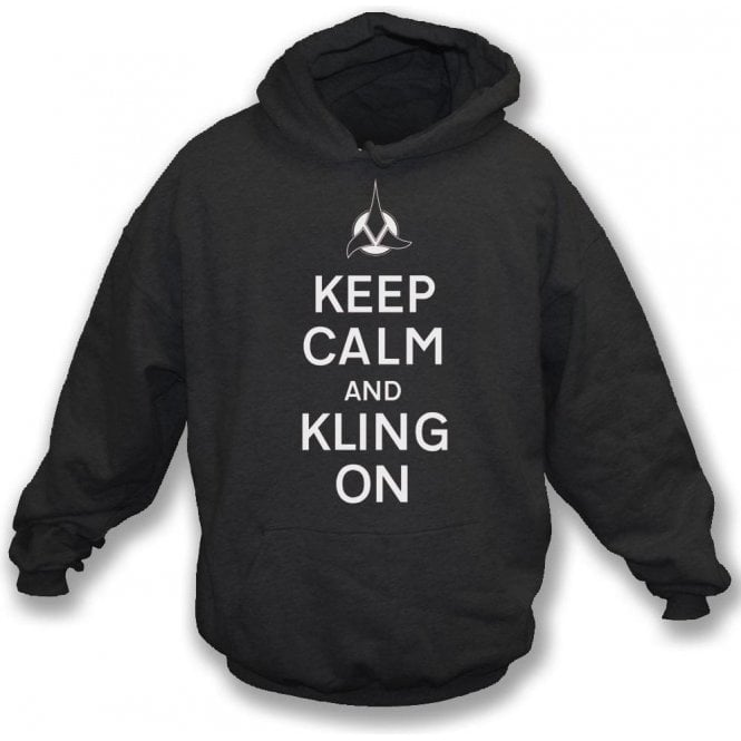 Keep Calm And Kling On Hooded Sweatshirt