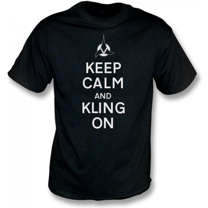 Keep Calm And Kling On T-Shirt