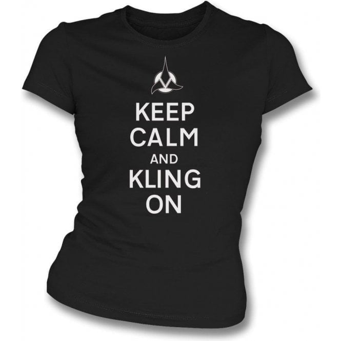 Keep Calm And Kling On Womens Slim Fit T-Shirt
