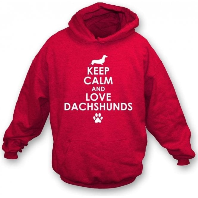 Keep Calm And Love Dachshunds Hooded Sweatshirt
