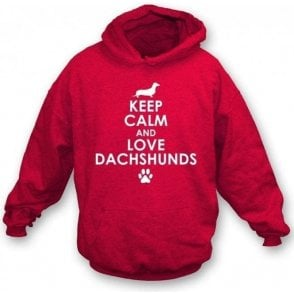 Keep Calm And Love Dachshunds Hooded Sweatshirt