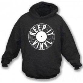 Keep It Vinyl Hooded Sweatshirt
