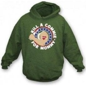 Kill A Commie For Mommy (As Worn By Johnny Ramone of The Ramones) Hooded Sweatshirt