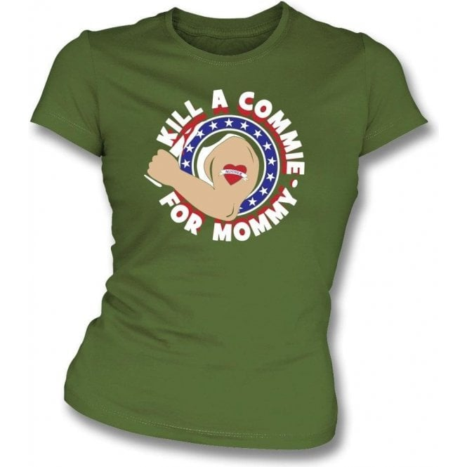 Kill A Commie For Mommy (As Worn By Johnny Ramone, Ramones) Womens Slim Fit T-Shirt