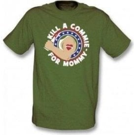Kill A Commie For Mommy (As Worn By Johnny Ramone, The Ramones) T-Shirt