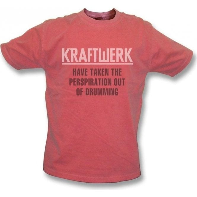 Kraftwerk Have Taken The Perspiration out of Drumming Vintage Wash T-shirt