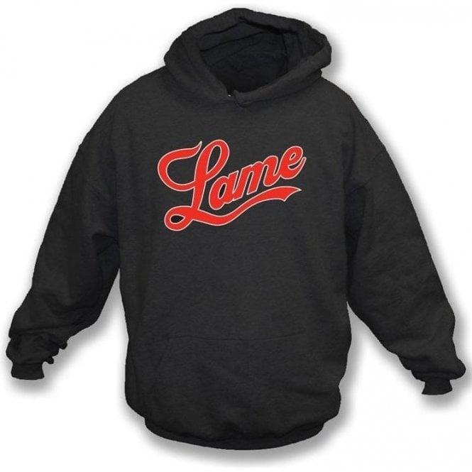 Lame (Fame Logo) Hooded Sweatshirt