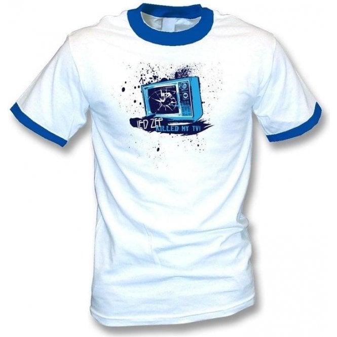 Led Zep killed my TV T-shirt
