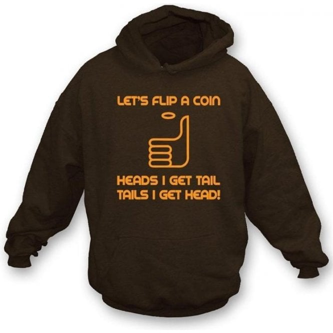 Let's Flip a Coin Hooded Sweatshirt