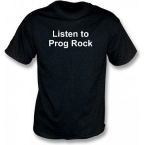 Listen to Prog Rock T-shirt