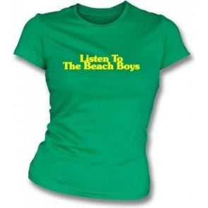 Listen to the Beach Boys Womens Slim Fit T-Shirt