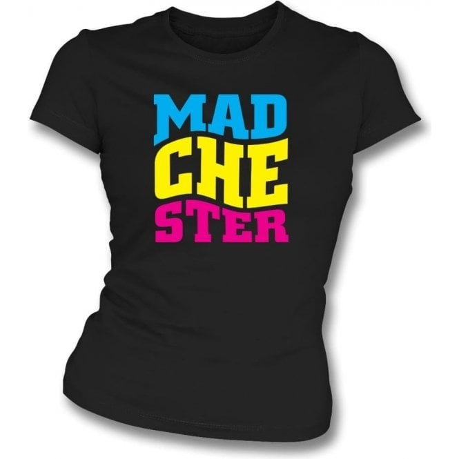 Madchester Womens Slim Fit T-Shirt