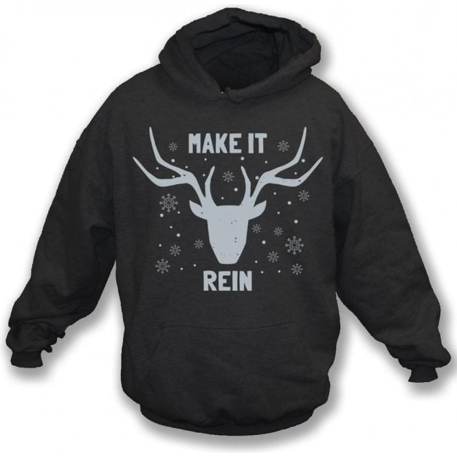 Make it Rein Hooded Sweatshirt