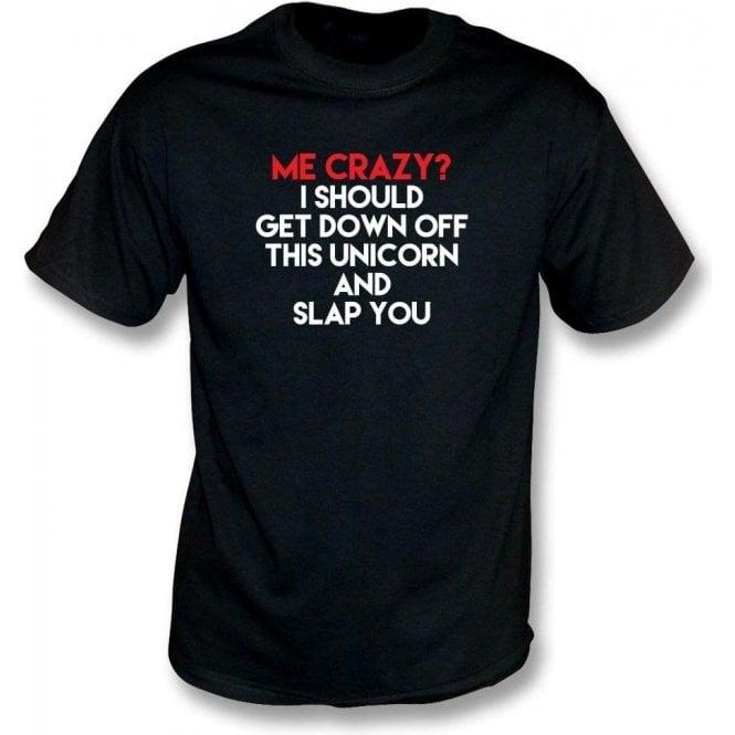 Me, Crazy? T-Shirt