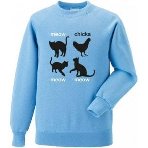 Meow Chicka Meow Meow Sweatshirt