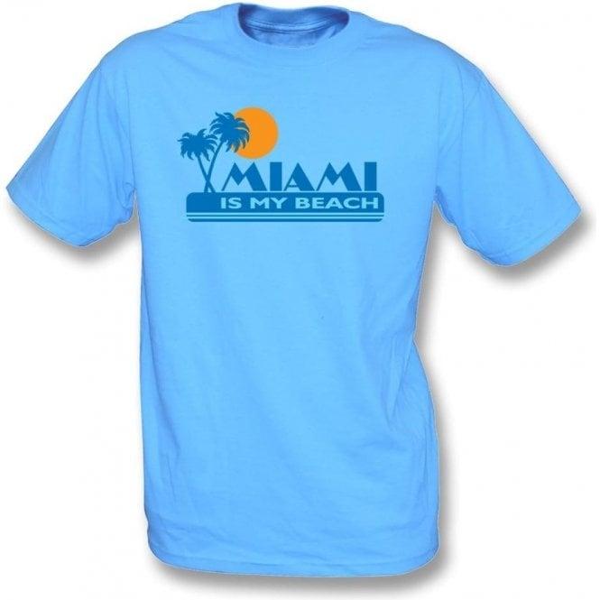 Miami Is My Beach T-Shirt