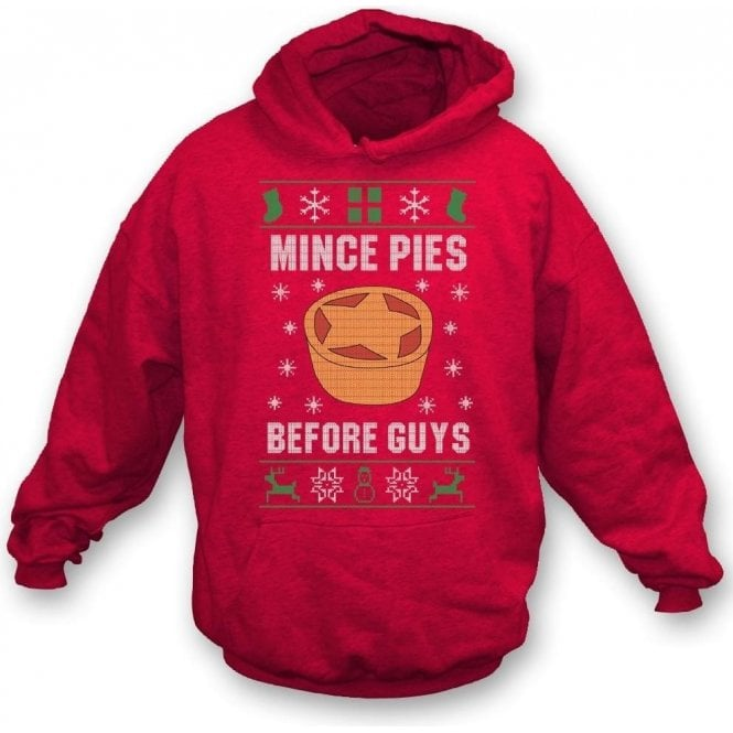 Mince Pies Before Guys Hooded Sweatshirt