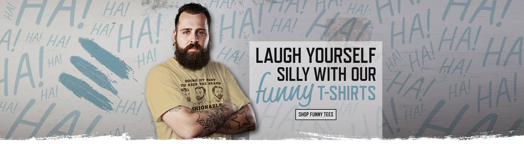 Funny T-Shirts - Have a laugh on us!