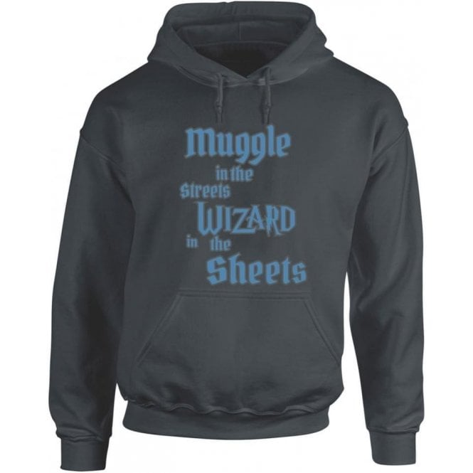 Muggle In The Street, Wizard In The Sheets Hooded Sweatshirt