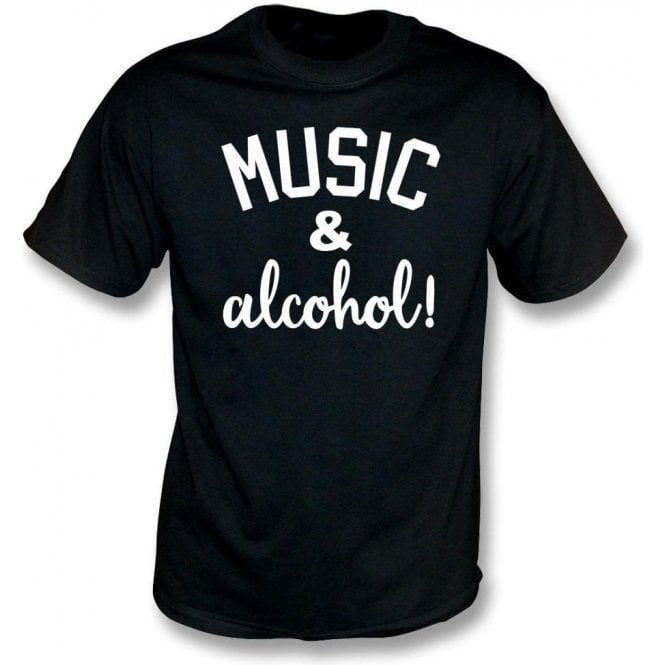Music & Alcohol! T-Shirt