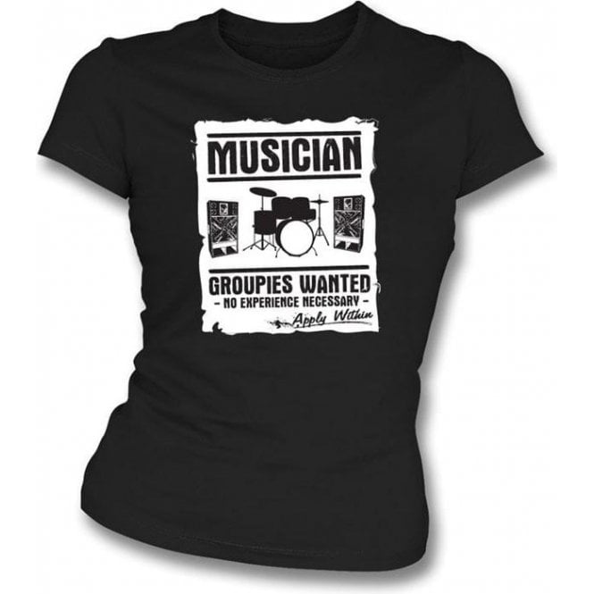 Musician (Drummer) - Groupies Wanted Girl's Slim-Fit T-shirt