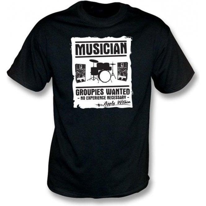 Musician (Drummer) - Groupies Wanted T-shirt