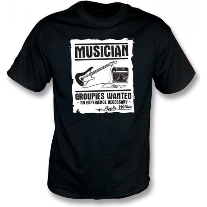 Musician (Guitar) - Groupies Wanted T-shirt