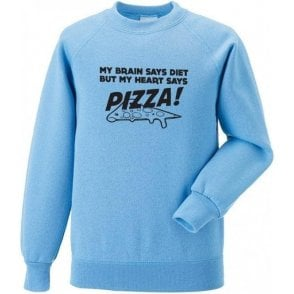 My Heart Says Pizza! Sweatshirt